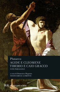 Libro Vite parallele. Agide e Cleomene-Tiberio e Caio Gracco Plutarco