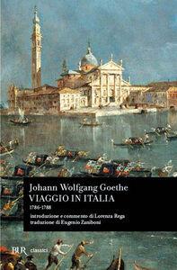 Foto Cover di Viaggio in Italia (1786-1788), Libro di J. Wolfgang Goethe, edito da BUR Biblioteca Univ. Rizzoli