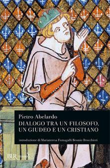 Dialogo tra un filosofo, un giudeo e un cristiano - Pietro Abelardo - copertina