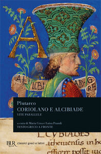 Foto Cover di Vite parallele. Coriolano e Alcibiade, Libro di Plutarco, edito da BUR Biblioteca Univ. Rizzoli