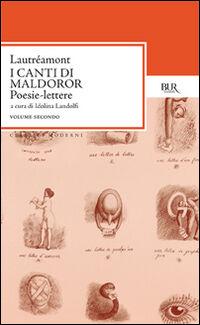 Canti di Maldoror. Poesie-lettere