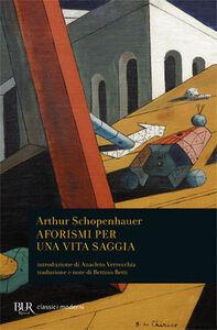 Libro Aforismi per una vita saggia Arthur Schopenhauer