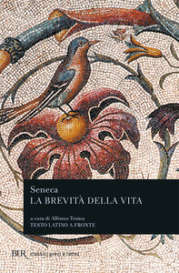 Foto Cover di La brevità della vita, Libro di L. Anneo Seneca, edito da BUR Biblioteca Univ. Rizzoli