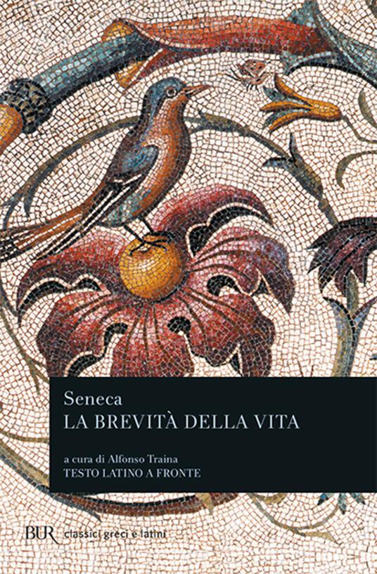 La brevità della vita. Testo latino a fronte - Lucio Anneo Seneca - copertina