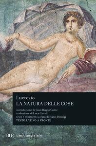 Libro La natura delle cose. Testo latino a fronte Tito Lucrezio Caro