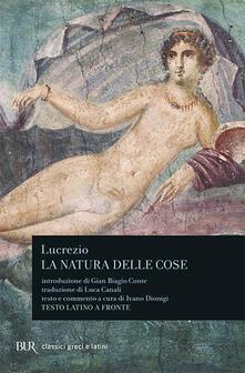 La natura delle cose. Testo latino a fronte - Tito Lucrezio Caro - copertina