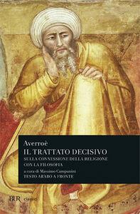 Libro Il trattato decisivo sulla connessione della religione con la filosofia. Testo arabo a fronte Averroè