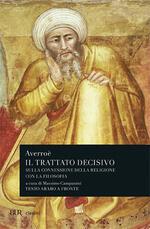 Il trattato decisivo sulla connessione della religione con la filosofia. Testo arabo a fronte