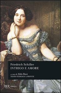 Libro Intrigo e amore. Un dramma in cinque atti di nobiltà e borghesia. Testo inglese a fronte Friedrich Schiller