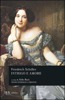 Intrigo e amore. Un dramma in cinque atti di nobiltà e borghesia. Testo inglese a fronte.pdf