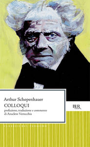 Foto Cover di Colloqui, Libro di Arthur Schopenhauer, edito da BUR Biblioteca Univ. Rizzoli