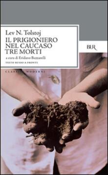 Il prigioniero nel Caucaso-Tre morti. Testo russo a fronte.pdf