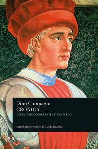 Foto Cover di Cronica delle cose occorrenti ne' tempi suoi, Libro di Dino Compagni, edito da BUR Biblioteca Univ. Rizzoli
