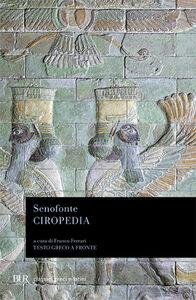 Foto Cover di Ciropedia. Testo greco a fronte, Libro di Senofonte, edito da BUR Biblioteca Univ. Rizzoli