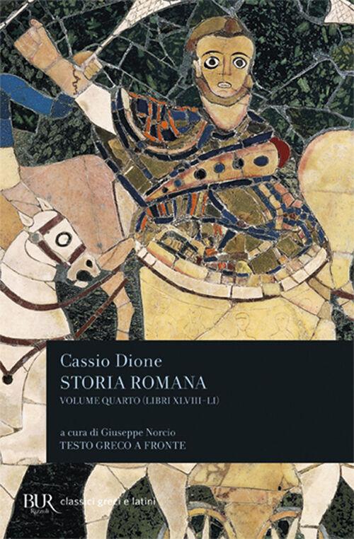 Storia romana. Testo greco a fronte. Vol. 4: Libri 48-51.