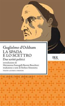 Voluntariadobaleares2014.es La spada e Lo scettro. Due scritti politici. Testo latino a fronte Image