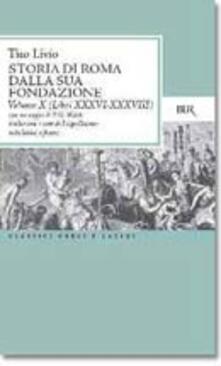 Listadelpopolo.it Storia di Roma dalla sua fondazione. Testo latino a fronte. Vol. 10: Libri 36-38. Image