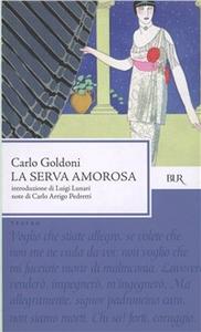 Libro La serva amorosa Carlo Goldoni