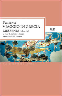 Viaggio in Grecia. Guida antiquaria e artistica. Testo greco a fronte. Vol. 4: Messenia.