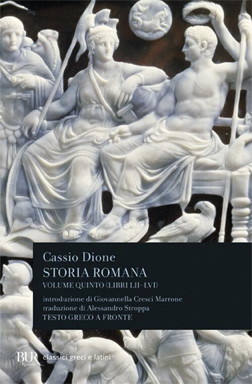 Storia romana. Testo greco a fronte. Vol. 5: Libri 52-56.