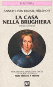 Foto Cover di Casa nella brughiera. Poesie (1840-1846), Libro di Annette von Droste-Hulshoff, edito da Rizzoli