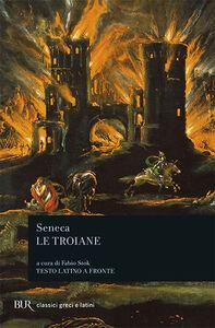 Libro Le troiane L. Anneo Seneca