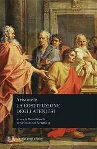 Foto Cover di La costituzione degli ateniesi, Libro di Aristotele, edito da BUR Biblioteca Univ. Rizzoli