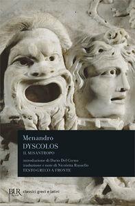 Libro Dyscolos. Il misantropo. Testo greco a fronte Menandro