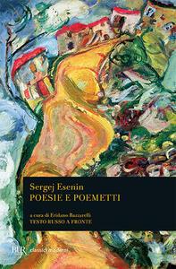 Poesie e poemetti. Testo russo a fronte - Sergej Esenin - copertina