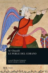 Libro Le perle del Corano. Testo arabo a fronte Al Ghazâlî