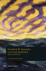 Libro La gaia scienza-Idilli di Messina Friedrich Nietzsche
