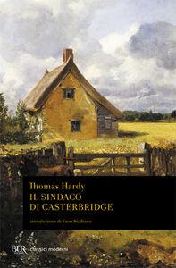 Foto Cover di Il sindaco di Casterbridge, Libro di Thomas Hardy, edito da BUR Biblioteca Univ. Rizzoli