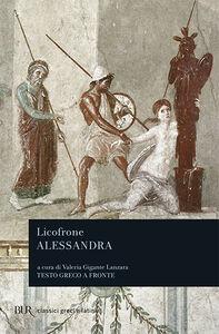 Foto Cover di Alessandra. Testo greco a fronte, Libro di Calcidese Licofrone, edito da BUR Biblioteca Univ. Rizzoli