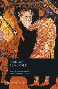 Libro Le nuvole. Testo greco a fronte Aristofane