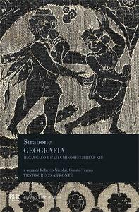 Libro Geografia. Il Caucaso e l'Asia Minore. Libri 11º e 12º. Testo greco a fronte Strabone