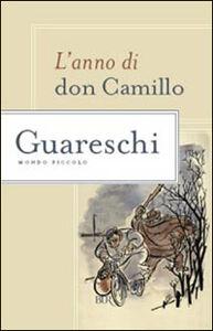 Libro L' anno di don Camillo-Mondo piccolo Giovanni Guareschi