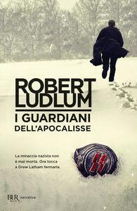 Foto Cover di I guardiani dell'Apocalisse, Libro di Robert Ludlum, edito da BUR Biblioteca Univ. Rizzoli