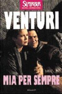 Foto Cover di Mia per sempre, Libro di Maria Venturi, edito da BUR Biblioteca Univ. Rizzoli