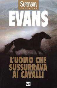 Foto Cover di L' uomo che sussurrava ai cavalli, Libro di Nicholas Evans, edito da BUR Biblioteca Univ. Rizzoli