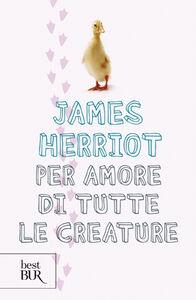 Libro Per amore di tutte le creature James Herriot