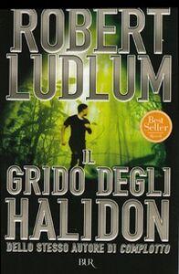 Foto Cover di Il grido degli Halidon, Libro di Robert Ludlum, edito da BUR Biblioteca Univ. Rizzoli