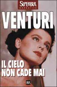 Foto Cover di Il cielo non cade mai, Libro di Maria Venturi, edito da BUR Biblioteca Univ. Rizzoli