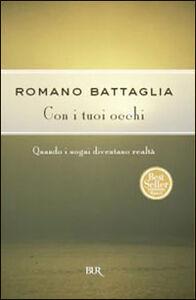 Libro Con i tuoi occhi Romano Battaglia