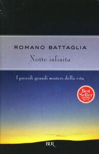 Libro Notte infinita Romano Battaglia