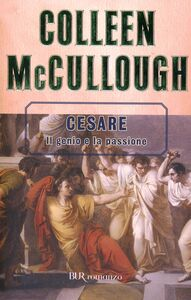 Libro Cesare. Il genio e la passione Colleen McCullough
