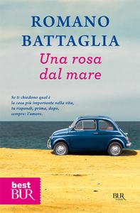 Libro Una rosa dal mare Romano Battaglia