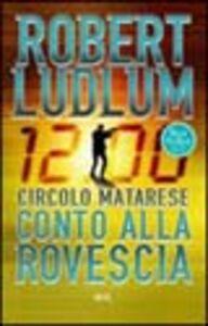 Libro Circolo Matarese: conto alla rovescia Robert Ludlum