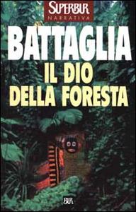 Libro Il dio della foresta Romano Battaglia