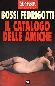 Foto Cover di Il catalogo delle amiche, Libro di Isabella Bossi Fedrigotti, edito da BUR Biblioteca Univ. Rizzoli