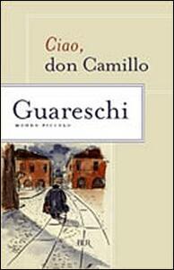 Ciao, Don Camillo. Mondo piccolo